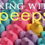 Easter Treats: Peeps