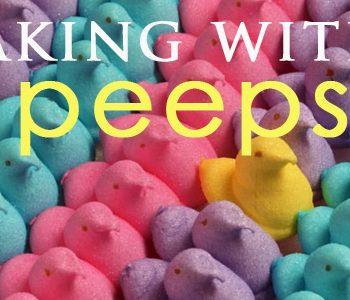 Easter Treats: Peeps