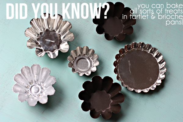 Did you know? You can bake cookies, pies, and cakes in tartlet and brioche pans!