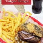 The Ultimate Tailgater Burger