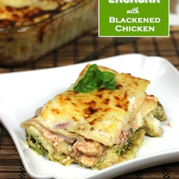 Blackened Chicken Pesto Lasagna