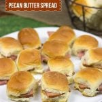 Tasty Ham Sliders with Pecan Butter Spread