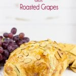 Pastry Wrapped Brie with Roasted Grapes