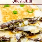 Steak and Gorgonzola Quesadillas