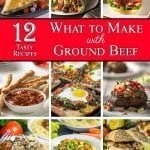 12 Make This & That Ground Beef Recipes