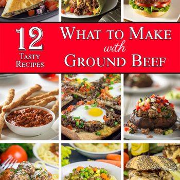 12 Ground Beef Recipes